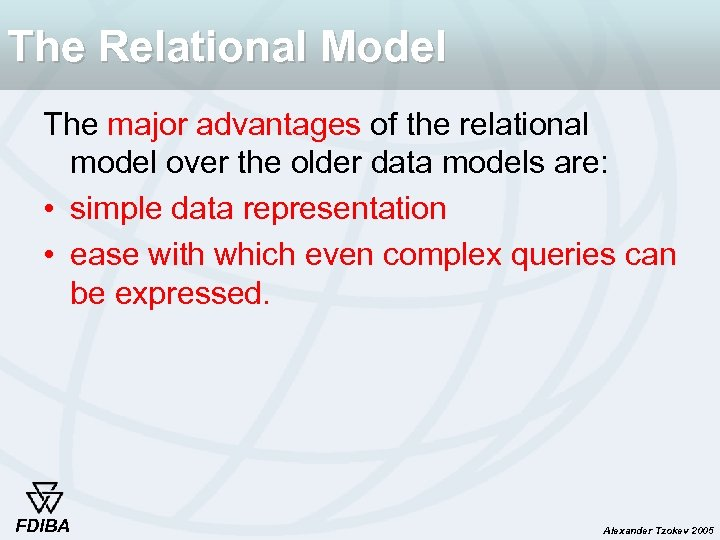 The Relational Model The major advantages of the relational model over the older data