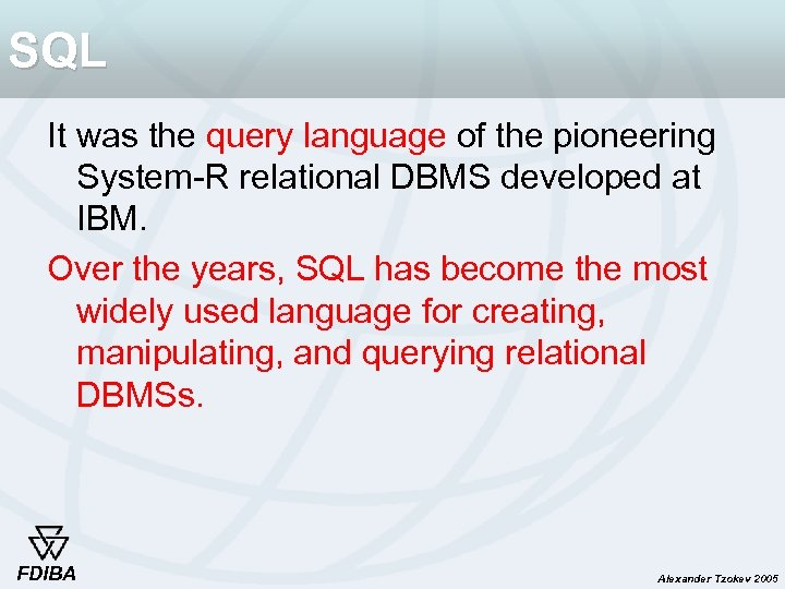 SQL It was the query language of the pioneering System-R relational DBMS developed at