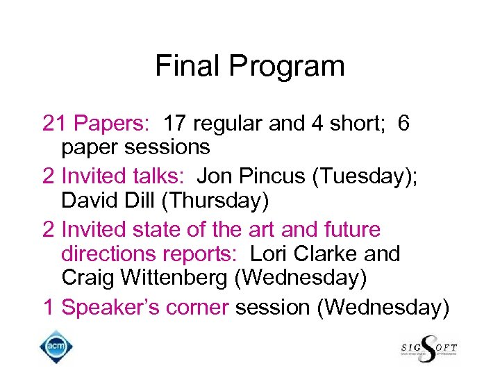 Final Program 21 Papers: 17 regular and 4 short; 6 paper sessions 2 Invited