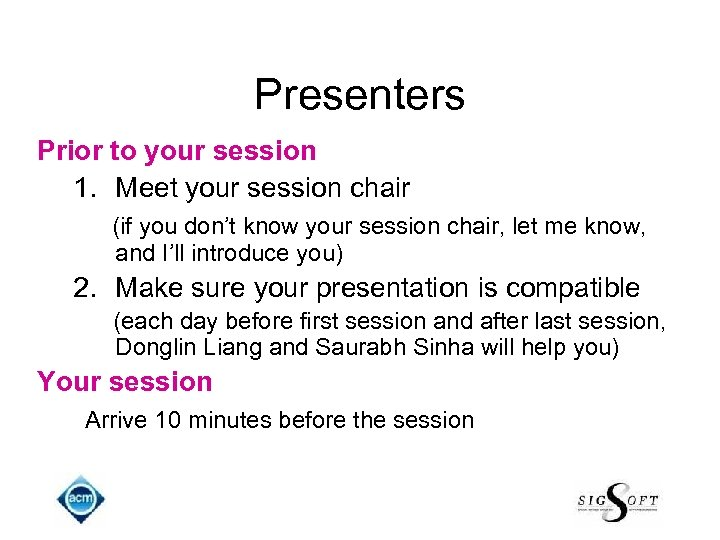Presenters Prior to your session 1. Meet your session chair (if you don't know