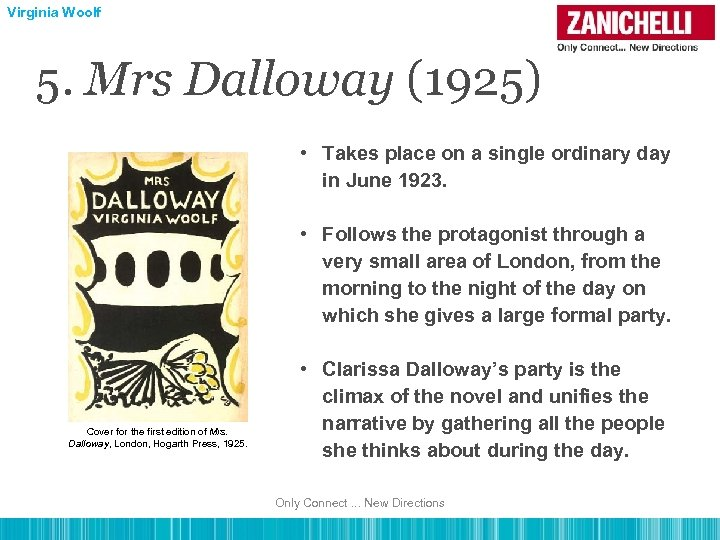 Virginia Woolf 5. Mrs Dalloway (1925) • Takes place on a single ordinary day