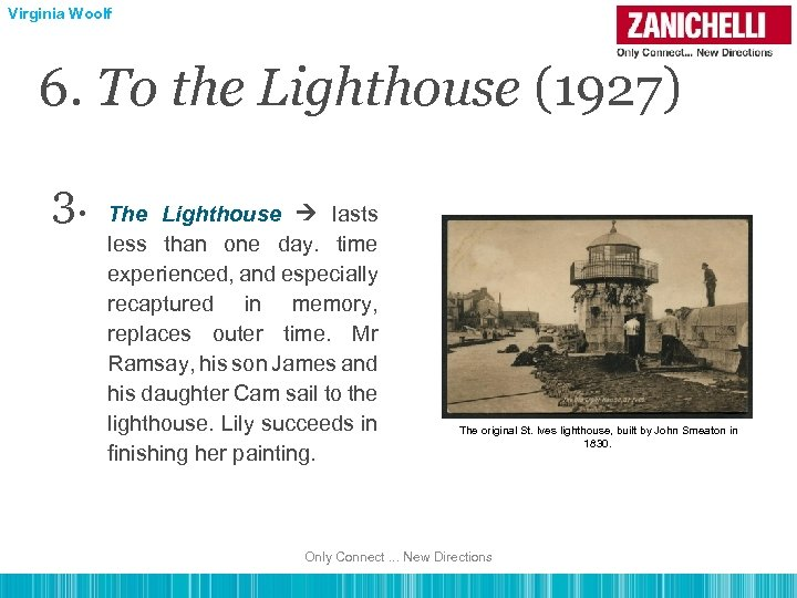 Virginia Woolf 6. To the Lighthouse (1927) 3. The Lighthouse lasts less than one