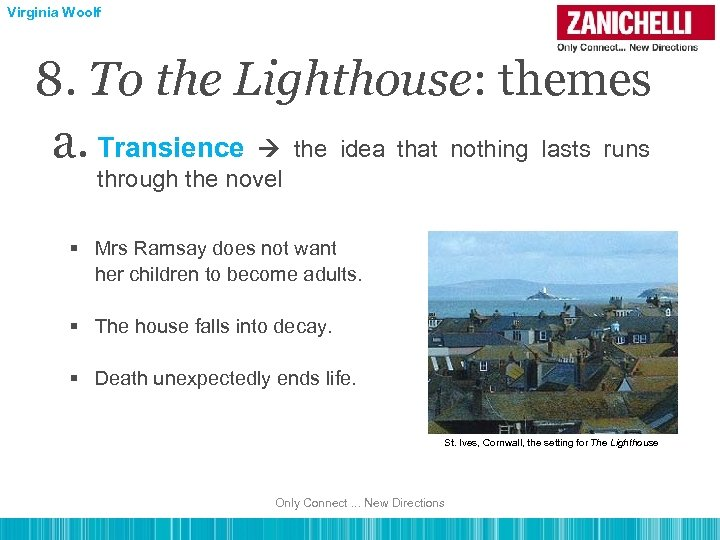 Virginia Woolf 8. To the Lighthouse: themes a. Transience the idea that nothing lasts