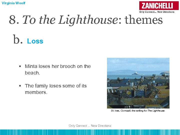 Virginia Woolf 8. To the Lighthouse: themes b. Loss § Minta loses her brooch