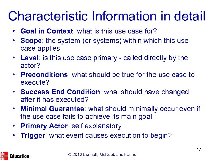 Characteristic Information in detail • Goal in Context: what is this use case for?