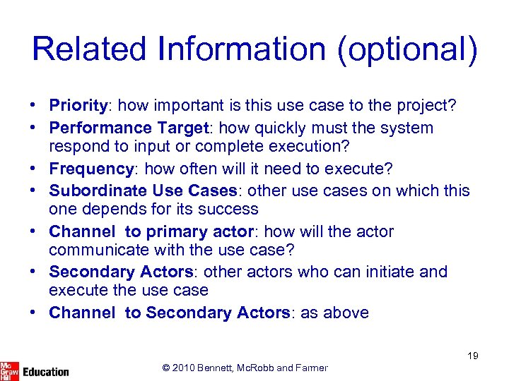 Related Information (optional) • Priority: how important is this use case to the project?