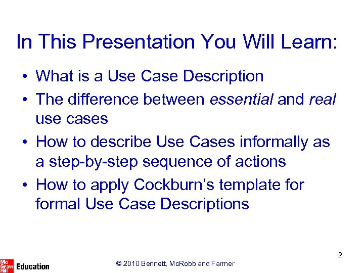 In This Presentation You Will Learn: • What is a Use Case Description •