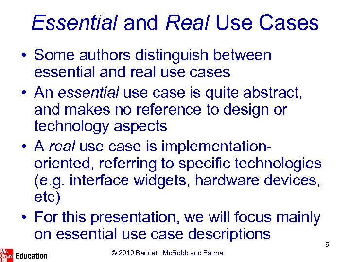 Essential and Real Use Cases • Some authors distinguish between essential and real use