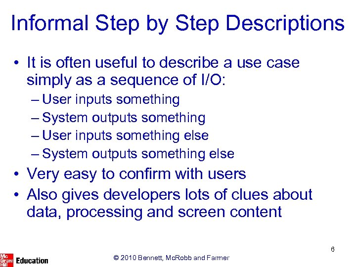 Informal Step by Step Descriptions • It is often useful to describe a use