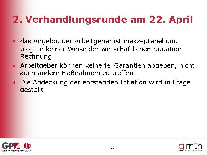 2. Verhandlungsrunde am 22. April • das Angebot der Arbeitgeber ist inakzeptabel und trägt