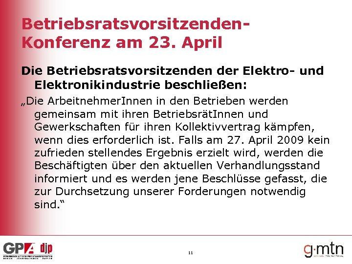"""Betriebsratsvorsitzenden. Konferenz am 23. April Die Betriebsratsvorsitzenden der Elektro- und Elektronikindustrie beschließen: """"Die Arbeitnehmer."""