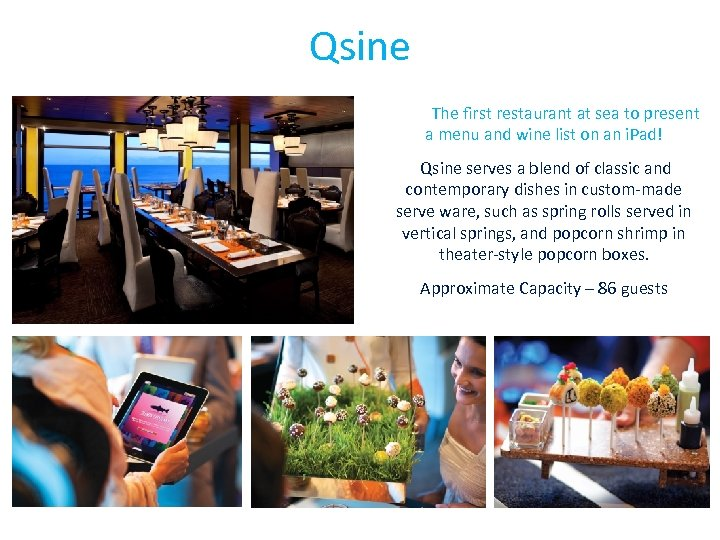 Qsine The first restaurant at sea to present a menu and wine list on