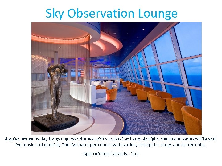 Sky Observation Lounge A quiet refuge by day for gazing over the sea with