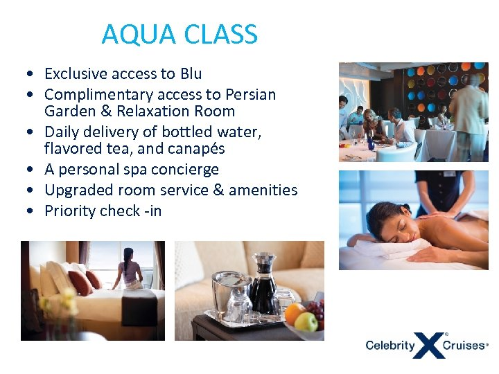 AQUA CLASS • Exclusive access to Blu • Complimentary access to Persian Garden &
