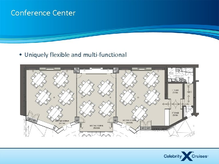 Conference Center • Uniquely flexible and multi-functional