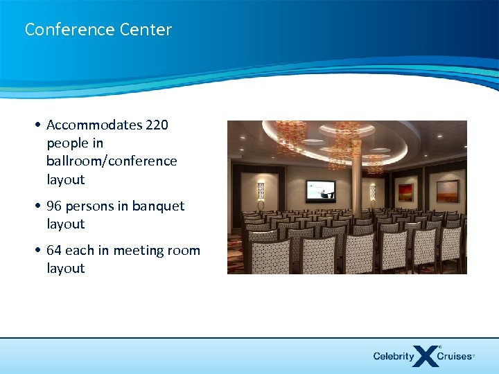 Conference Center • Accommodates 220 people in ballroom/conference layout • 96 persons in banquet