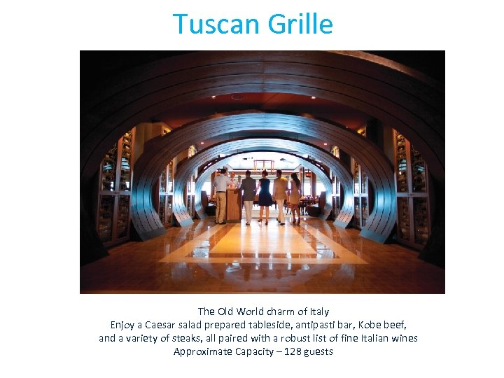 Tuscan Grille The Old World charm of Italy Enjoy a Caesar salad prepared tableside,