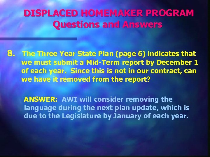 DISPLACED HOMEMAKER PROGRAM Questions and Answers 8. The Three Year State Plan (page