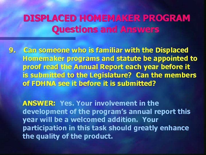 DISPLACED HOMEMAKER PROGRAM Questions and Answers 9. Can someone who is familiar with