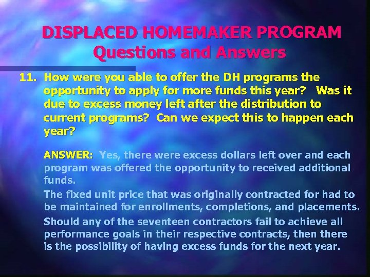 DISPLACED HOMEMAKER PROGRAM Questions and Answers 11. How were you able to offer