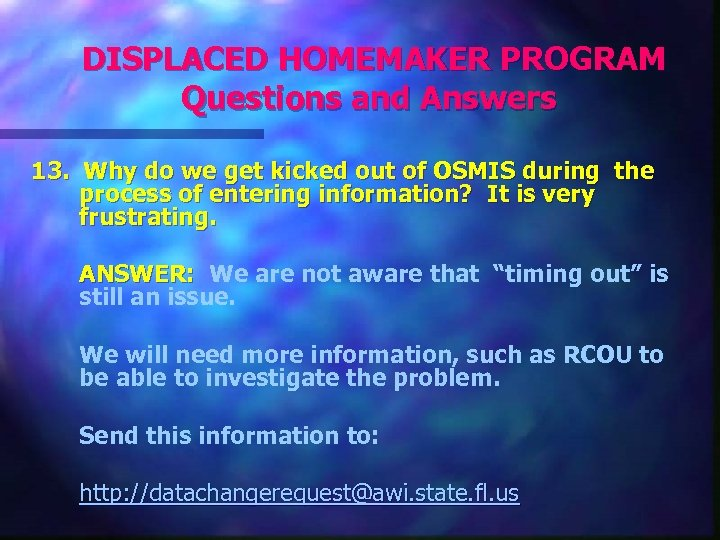 DISPLACED HOMEMAKER PROGRAM Questions and Answers 13. Why do we get kicked out