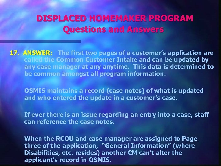 DISPLACED HOMEMAKER PROGRAM Questions and Answers 17. ANSWER: The first two pages of