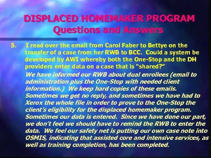 DISPLACED HOMEMAKER PROGRAM Questions and Answers 5. I read over the email from