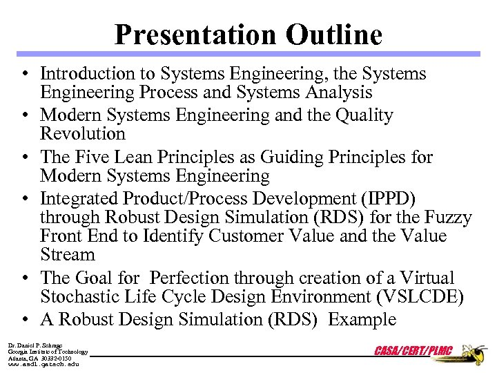 Presentation Outline • Introduction to Systems Engineering, the Systems Engineering Process and Systems Analysis