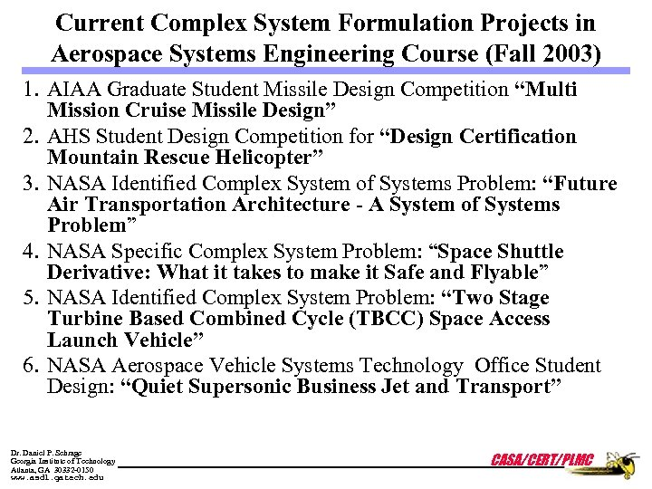 Current Complex System Formulation Projects in Aerospace Systems Engineering Course (Fall 2003) 1. AIAA