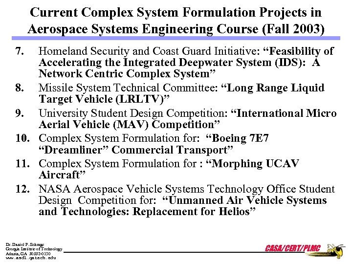 Current Complex System Formulation Projects in Aerospace Systems Engineering Course (Fall 2003) 7. Homeland
