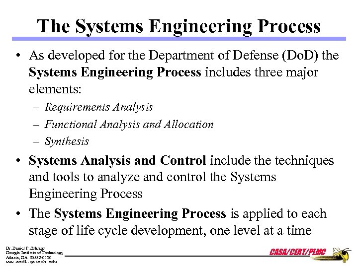 The Systems Engineering Process • As developed for the Department of Defense (Do. D)