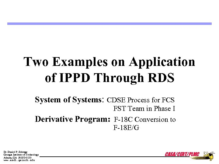 Two Examples on Application of IPPD Through RDS System of Systems: CDSE Process for