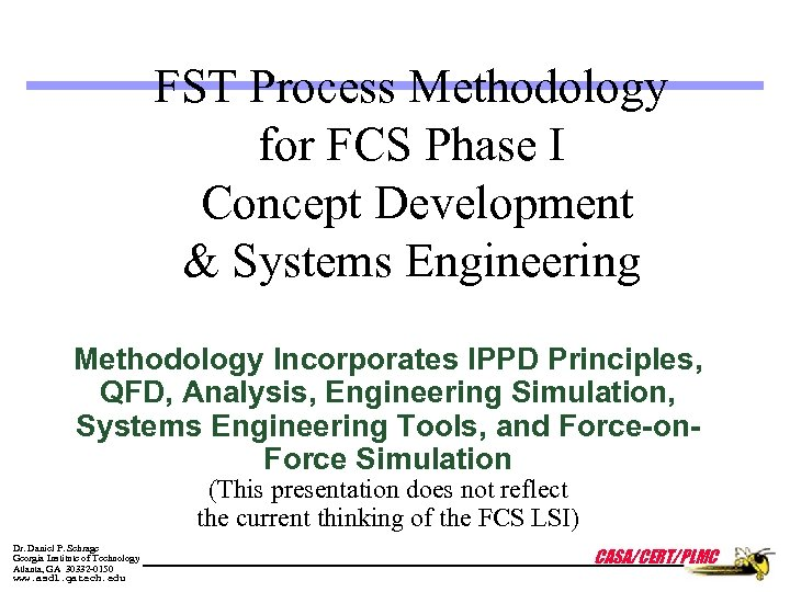 FST Process Methodology for FCS Phase I Concept Development & Systems Engineering Methodology Incorporates