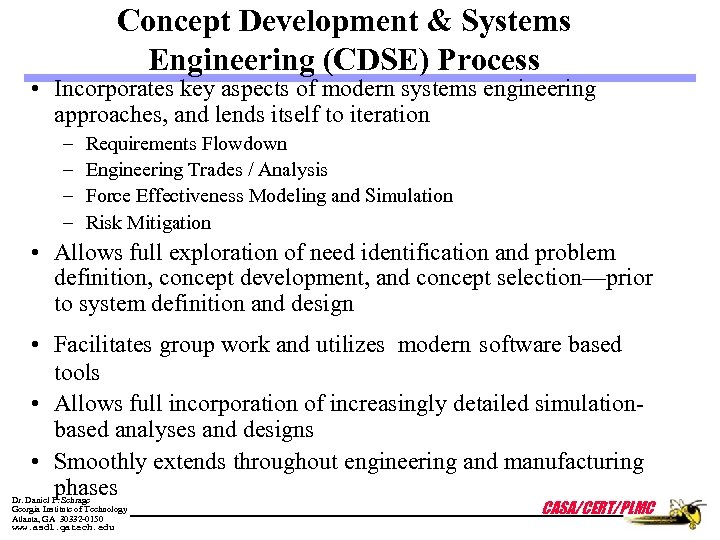 Concept Development & Systems Engineering (CDSE) Process • Incorporates key aspects of modern systems
