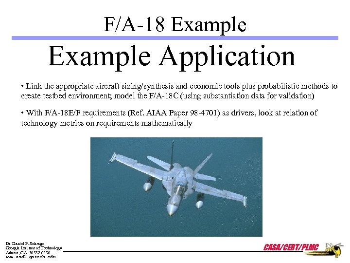 F/A-18 Example Application • Link the appropriate aircraft sizing/synthesis and economic tools plus probabilistic
