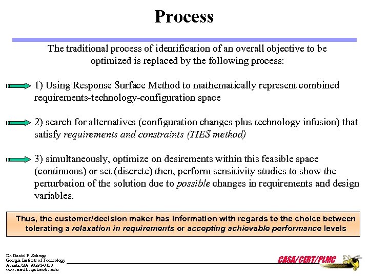 Process The traditional process of identification of an overall objective to be optimized is