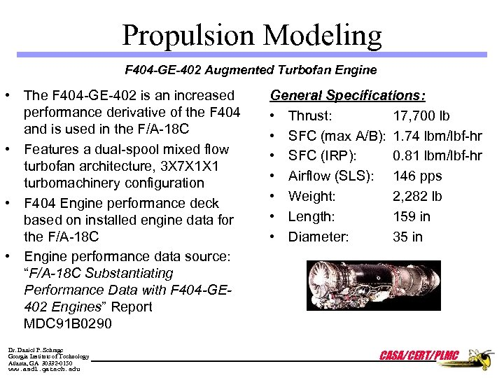 Propulsion Modeling F 404 -GE-402 Augmented Turbofan Engine • The F 404 -GE-402 is