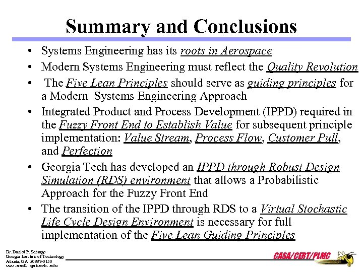 Summary and Conclusions • Systems Engineering has its roots in Aerospace • Modern Systems