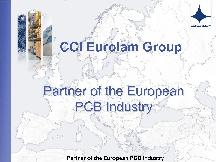 CCI Eurolam Group Partner of the European PCB Industry Partner of thethe European PCB