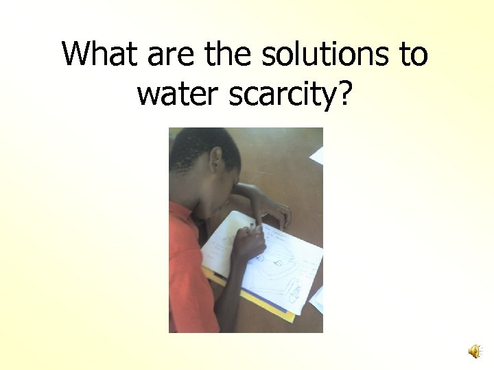 What are the solutions to water scarcity?