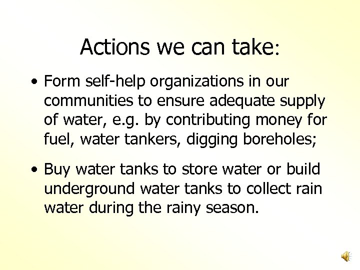 Actions we can take: • Form self-help organizations in our communities to ensure adequate