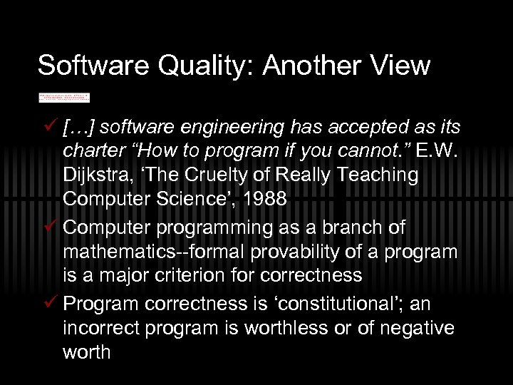 """Software Quality: Another View ü […] software engineering has accepted as its charter """"How"""