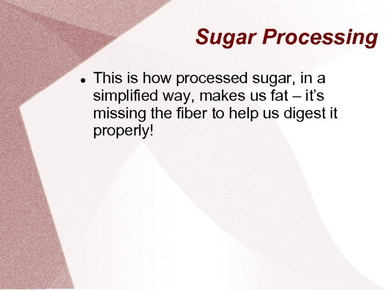 Sugar Processing This is how processed sugar, in a simplified way, makes us fat
