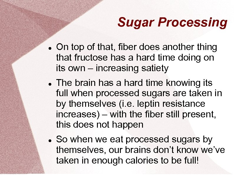Sugar Processing On top of that, fiber does another thing that fructose has a