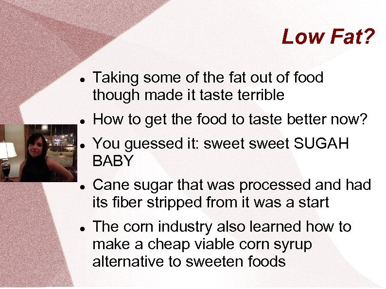 Low Fat? Taking some of the fat out of food though made it taste
