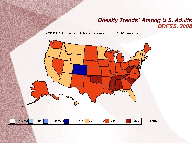 Obesity Trends* Among U. S. Adults BRFSS, 2008 (*BMI ≥ 30, or ~ 30