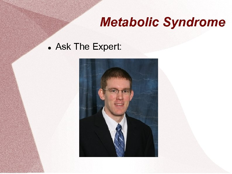 Metabolic Syndrome Ask The Expert: