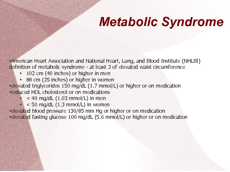 Metabolic Syndrome • American Heart Association and National Heart, Lung, and Blood Institute (NHLBI)