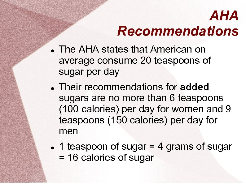 AHA Recommendations The AHA states that American on average consume 20 teaspoons of sugar