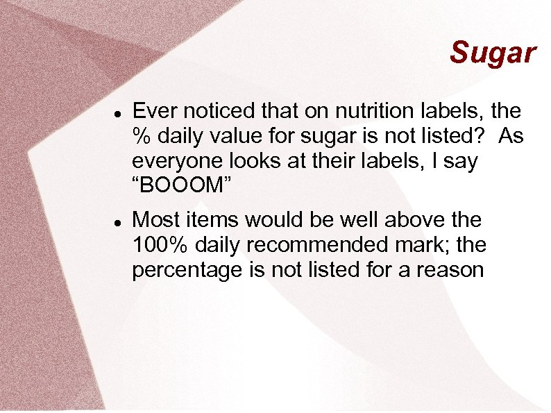 Sugar Ever noticed that on nutrition labels, the % daily value for sugar is